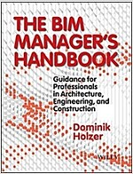 The Bim Manager's Handbook: Guidance for Professionals in Architecture, Engineering, and Construction (Hardcover)