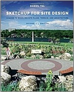 Sketchup for Site Design: A Guide to Modeling Site Plans, Terrain, and Architecture (Paperback, 2)