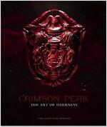 Crimson Peak the Art of Darkness (Hardcover)