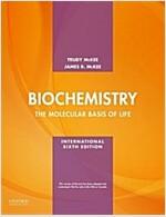 Biochemistry : The molecular basis of life, International edition (Paperback, 6 Revised edition)