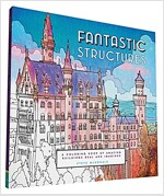 Fantastic Structures: A Coloring Book of Amazing Buildings Real and Imagined (Paperback)