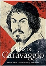 This Is Caravaggio (Hardcover)