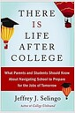 [중고] There Is Life After College: What Parents and Students Should Know about Navigating School to Prepare for the Jobs of Tomorrow (Hardcover)