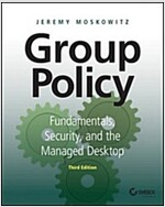 Group Policy: Fundamentals, Security, and the Managed Desktop (Paperback, 3)