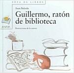 Guillermo, Raton De Biblioteca // Guillermo, the Library Mouse (Hardcover, 3rd)