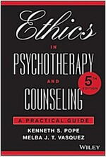 Ethics in Psychotherapy and Counseling: A Practical Guide (Paperback, 5)