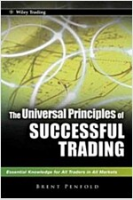 The Universal Principles of Successful Trading : E Ssential Knowledge for All Traders in All Markets (Hardcover)