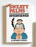 [중고] Sweaty Palms: The Neglected Art of Being Interviewed (Paperback, Rev Sub)