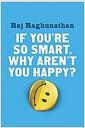 [중고] If You're So Smart, Why Aren't You Happy? (Hardcover)