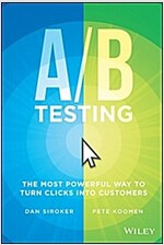 A / B Testing: The Most Powerful Way to Turn Clicks Into Customers (Hardcover)