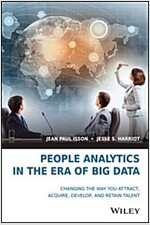 People Analytics in the Era of Big Data: Changing the Way You Attract, Acquire, Develop, and Retain Talent (Hardcover)