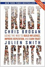 Trust Agents : Using the Web to Build Influence, Improve Reputation, and Earn Trust (Paperback, Revised ed)