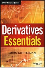 Derivatives Essentials: An Introduction to Forwards, Futures, Options and Swaps (Hardcover)