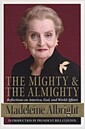 [중고] The Mighty and the Almighty: Reflections on America, God, and World Affairs (Hardcover)