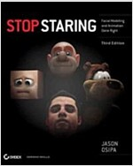 Stop Staring : Facial Modeling and Animation Done Right (Paperback, 3 Rev ed)