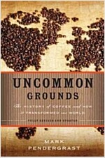 Uncommon Grounds: The History of Coffee and How It Transformed Our World (Paperback, Revised)