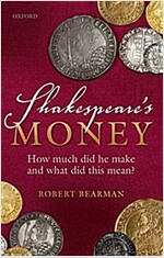 Shakespeare's Money : How much did he make and what did this mean? (Hardcover)
