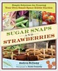 [중고] Sugar Snaps & Strawberries: Simple Solutions for Creating Your Own Small-Space Edible Garden (Paperback)