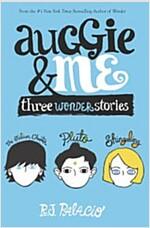 Auggie & Me : <원더> 두번째 이야기 (Paperback, 미국판 International)