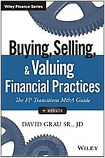 Buying, Selling, and Valuing Financial Practices, + Website: The FP Transitions M&A Guide (Hardcover)