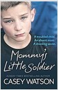 [중고] Mommy's Little Soldier: A Troubled Child. an Absent Mom. a Shocking Secret. (Paperback)