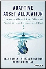 Adaptive Asset Allocation: Dynamic Global Portfolios to Profit in Good Times - And Bad (Hardcover)