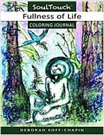 Fullness of Life: Soul Touch Coloring Journal (Paperback)