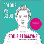 Colour Me Good Eddie Redmayne (Paperback)