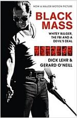 Black Mass : Whitey Bulger, The FBI and a Devil's Deal (Paperback)