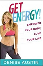 Get Energy!: Empower Your Body, Love Your Life (Paperback)