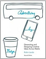 Advertising by Design : Generating and Designing Creative Ideas Across Media (Paperback, 2 Rev ed)