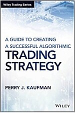 A Guide to Creating a Successful Algorithmic Trading Strategy (Hardcover)