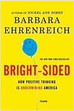 [중고] Bright-Sided: How Positive Thinking Is Undermining America (Paperback)