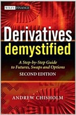 Derivatives Demystified : A Step-by-Step Guide to Forwards, Futures, Swaps and Options (Hardcover, 2 Revised edition)
