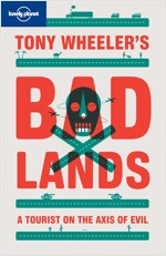 Lonely Planet Badlands: A Tourist on the Axis of Evil (Paperback)