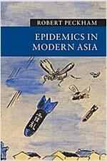 EPIDEMICS IN MODERN ASIA (Paperback)