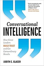 Conversational Intelligence: How Great Leaders Build Trust and Get Extraordinary Results (Paperback)