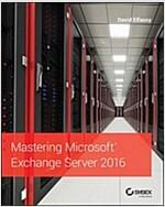 Mastering Microsoft Exchange Server 2016 (Paperback, 2)