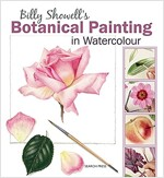 Billy Showell's Botanical Painting in Watercolour (Hardcover)