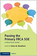Passing the Primary Frca Soe : A Practical Guide (Paperback)