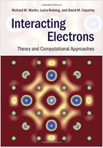 Interacting Electrons : Theory and Computational Approaches (Hardcover)