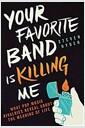 [중고] Your Favorite Band Is Killing Me: What Pop Music Rivalries Reveal about the Meaning of Life (Paperback)