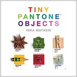 Tiny Pantone Objects (Hardcover)