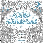 Winter Wonderland : A Magical Colouring Adventure (Paperback)
