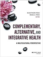 Complementary, Alternative, and Integrative Health: A Multicultural Perspective (Paperback)