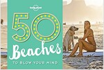 50 Beaches to Blow Your Mind (Paperback)