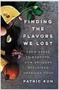 [중고] Finding the Flavors We Lost: From Bread to Bourbon, How Artisans Reclaimed American Food (Hardcover)