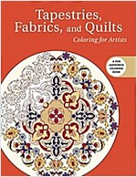 Tapestries, Fabrics, and Quilts: Coloring for Artists (Paperback)