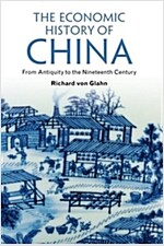 The Economic History of China : From Antiquity to the Nineteenth Century (Paperback)