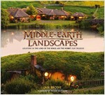 Middle-earth Landscapes : Locations in the Lord of the Rings and the Hobbit Film Trilogies (Hardcover)